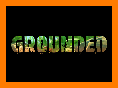 Click to go to Grounded Game Review